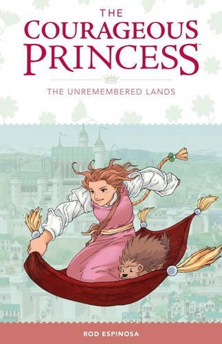 Rod Espinosa Courageous Princess The Volume 2 The Unremembered