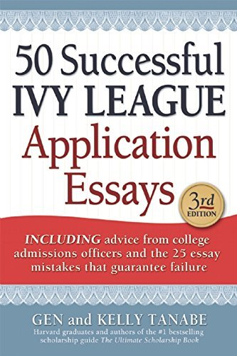 Gen Tanabe 50 Successful Ivy League Application Essays