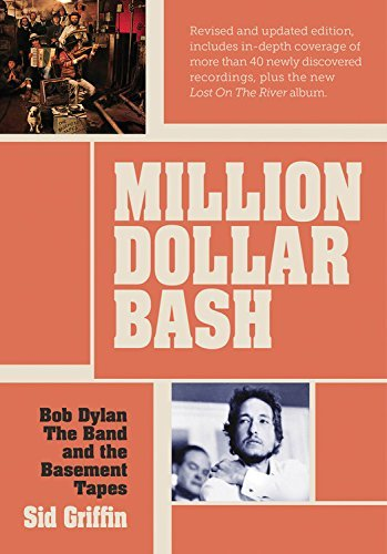 Sid Griffin Million Dollar Bash Bob Dylan The Band And The Basement Tapes. Revis 0002 Edition;revised