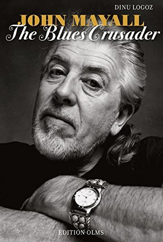 Dinu Logoz John Mayall The Blues Crusader