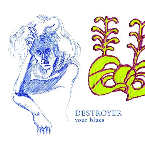 Destroyer Your Blues
