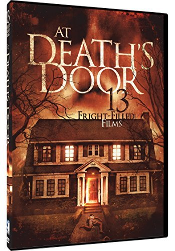 At Death's Door 13 Fright Filled Films At Death's Door 13 Fright Filled Films DVD R