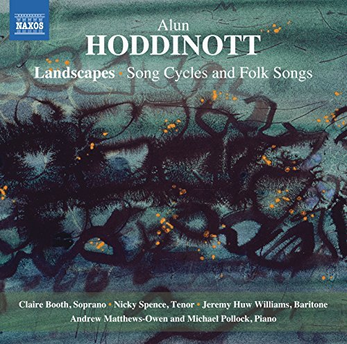 Hoddinott Booth Spence W Landscapes Song Cycles & Folk