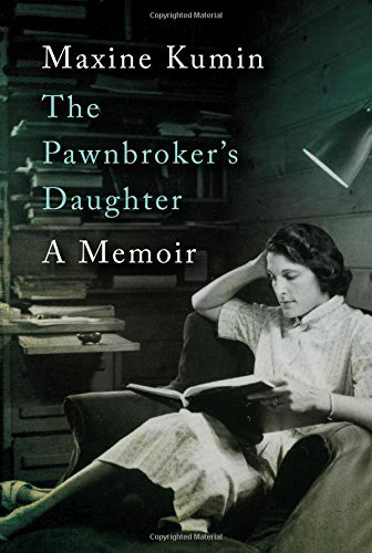 Maxine Kumin The Pawnbroker's Daughter A Memoir