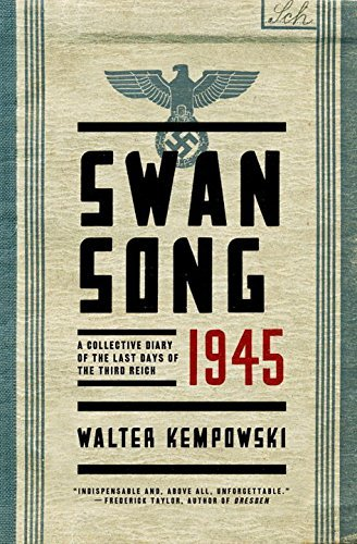 Walter Kempowski Swansong 1945 A Collective Diary Of The Last Days Of The Third