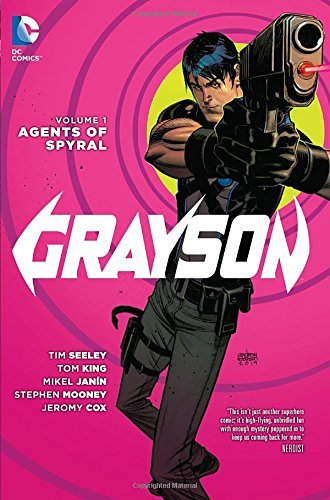 Tim Seeley Grayson Volume 1 Agents Of Spyral