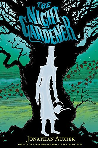 Jonathan Auxier The Night Gardener