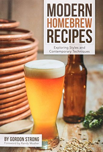 Gordon Strong Modern Homebrew Recipes Exploring Styles And Contemporary Techniques
