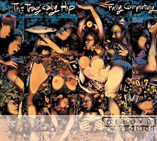 The Tragically Hip Fully Completely Explicit Deluxe Edition