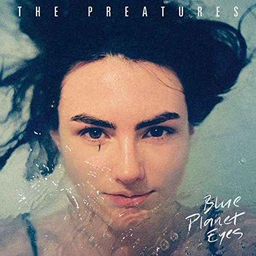 The Preatures Blue Planet Eyes Lp