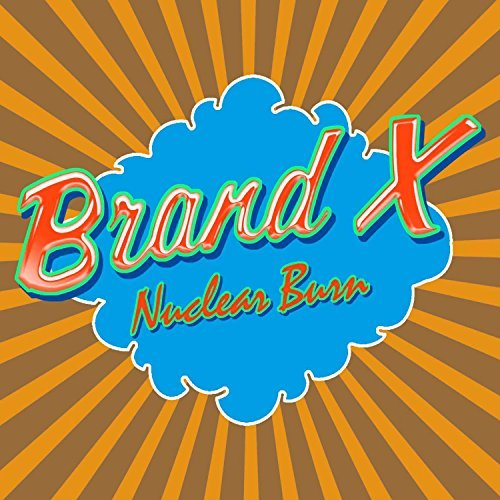 Brand X Nuclear Burn Import Gbr 4 CD