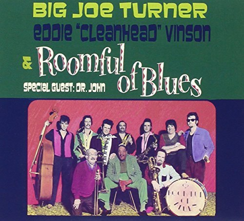 Turner Big Joe & Vinson Eddie Roomful Of Blues