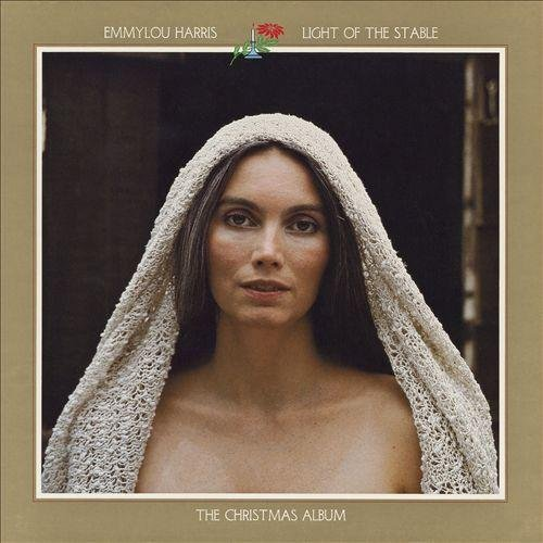 Emmylou Harris Light Of The Stable