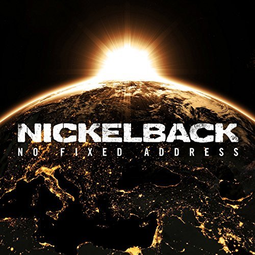 Nickelback No Fixed Address