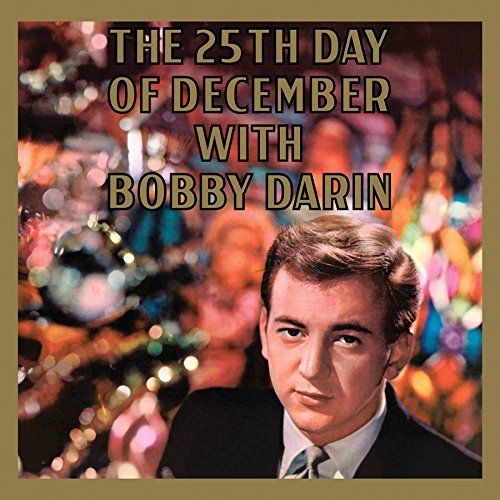 Bobby Darin 25th Day Of December