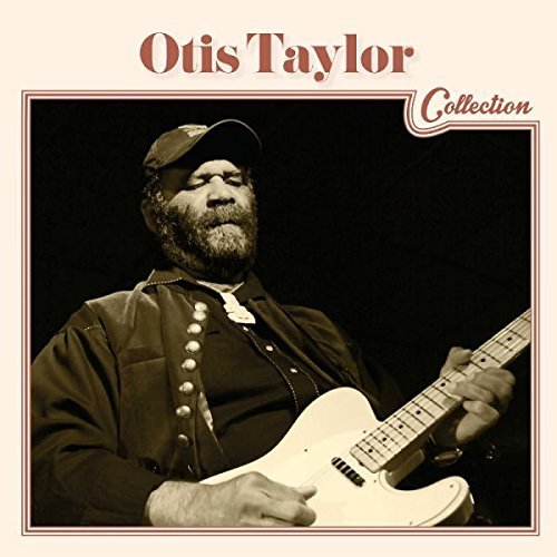 Otis Taylor Otis Taylor Collection