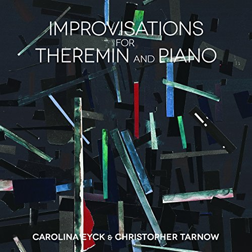 Eyck Carolina Tarnow Christo Improvisations For Theremin & Improvisations For Theremin &
