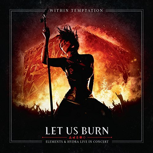 Within Temptation Let Us Burn Elements & Hydra Live In Concert
