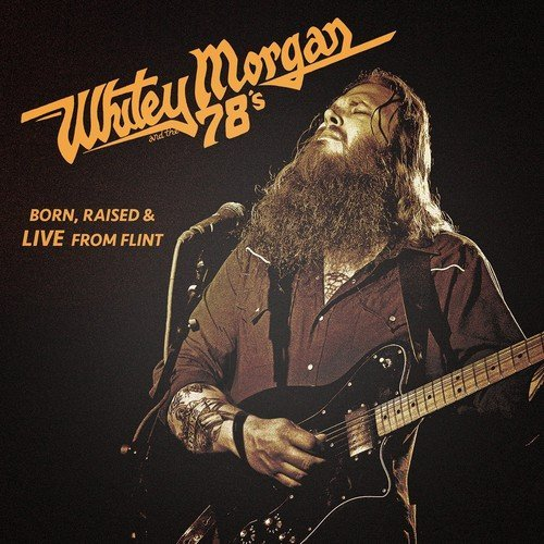 Whitey & The 78's Morgan Born Raised & Live From Flint