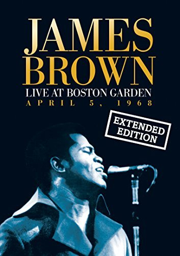 James Brown Live At The Boston Garden 4 5 68