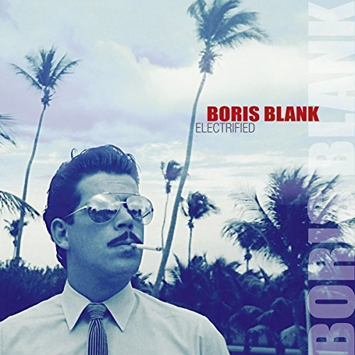 Boris Blank Electrified