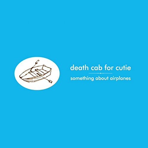 Death Cab For Cutie Something About Airplanes