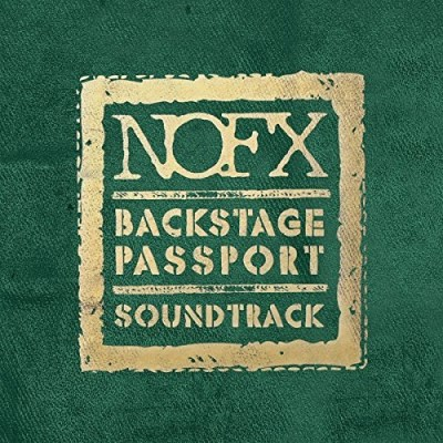 Nofx Backstage Passport Soundtrack Backstage Passport Soundtrack