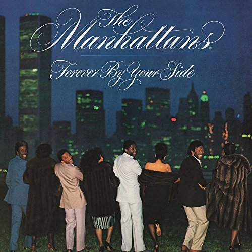 Manhattans Forever By Your Side