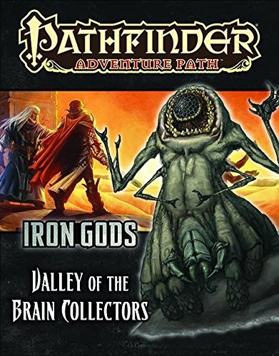 Mike Shel Pathfinder Adventure Path Iron Gods Part 4 Valley Of The Brain Collectors