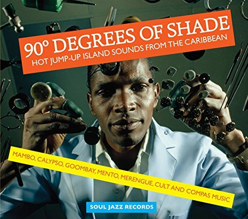 Soul Jazz Records Presents 90 Degrees Of Shade 90 Degrees Of Shade