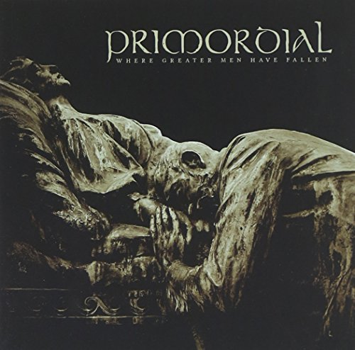 Primordial Where Greater Men Have Fallen