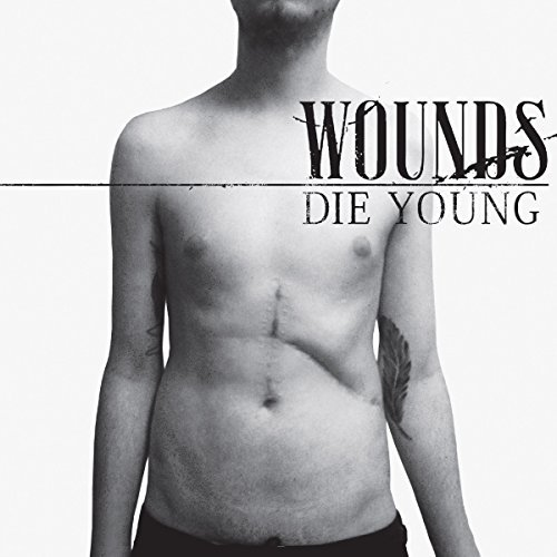 Wounds Die Young