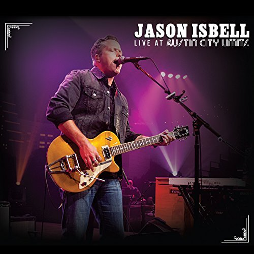 Jason Isbell Live At Austin City Limits