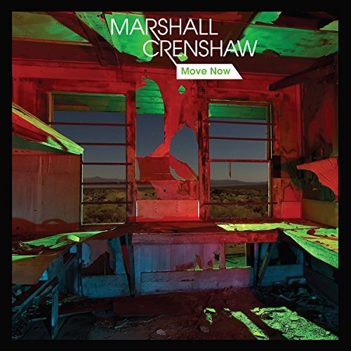 Marshall Crenshaw Move Now