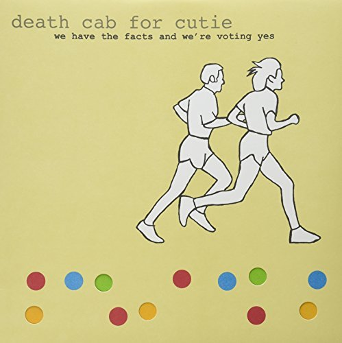 Death Cab For Cutie We Have The Facts And We're Vo We Have The Facts And We're Vo