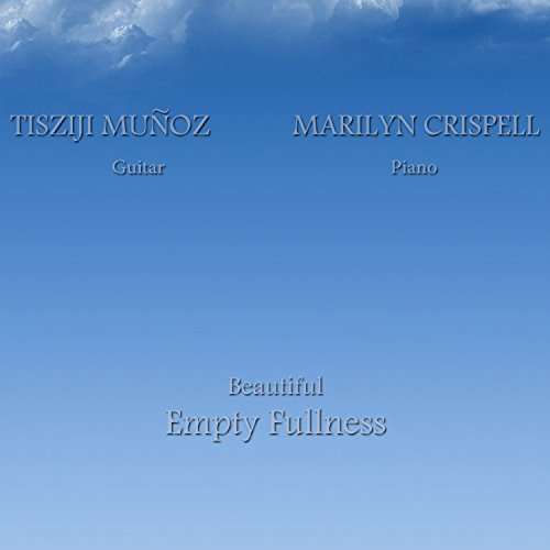 Munoz Tisziji & Crispell Maril Beautiful Empty Fullness