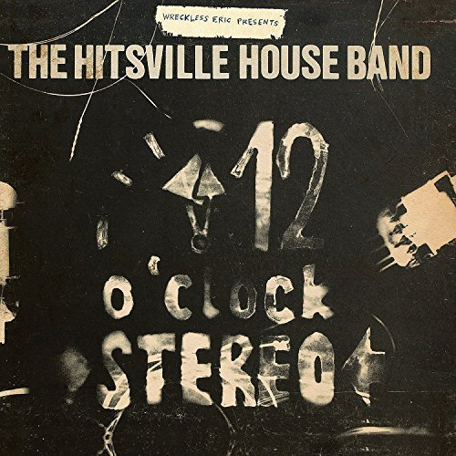 Wreckless Eric Presents The Hi 12 O'clock Stereo 12 O'clock Stereo
