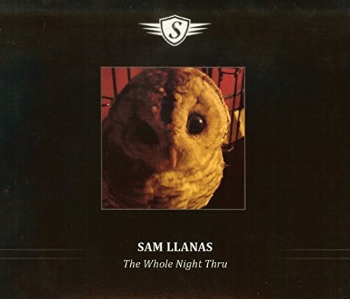 Sam Llanas Whole Night Thru