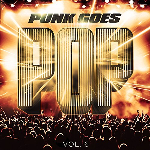 Punk Goes Pop Vol. 6 Punk Goes Pop
