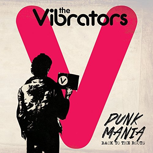 Vibrators Punk Mania Back To The Roots
