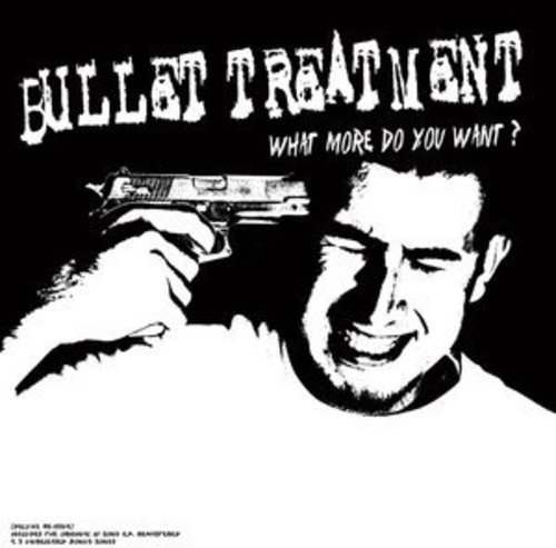 Bullet Treatment What More Do You Want? Explicit Version