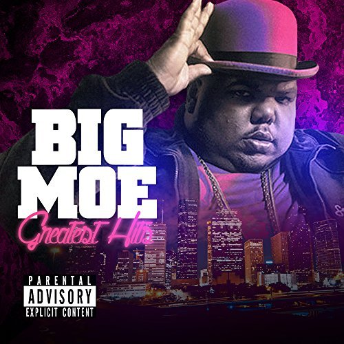 Big Moe Greatest Hits Explicit Version
