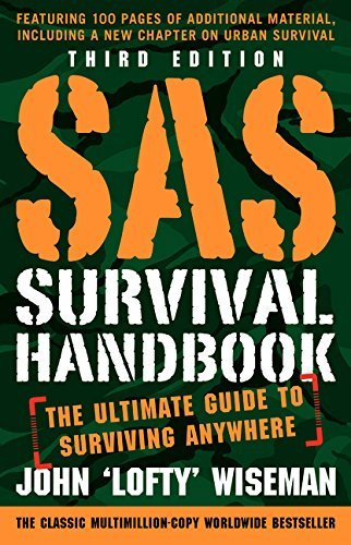 John 'lofty' Wiseman Sas Survival Handbook Third Edition The Ultimate Guide To Surviving Anywhere Revised