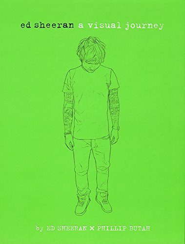 Ed Sheeran Ed Sheeran A Visual Journey