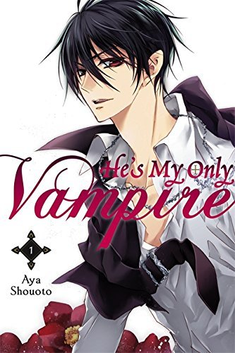 Aya Shouoto He's My Only Vampire Volume 1