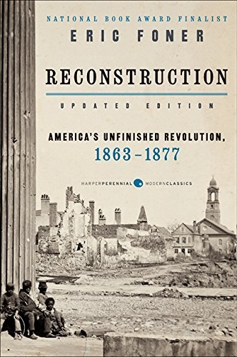 Eric Foner Reconstruction Updated Edition America's Unfinished Revolution 1863 1877 Revised