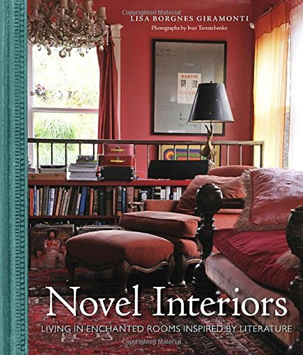 Lisa Borgnes Giramonti Novel Interiors Living In Enchanted Rooms Inspired By Literature