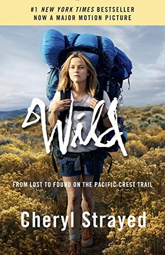Cheryl Strayed Wild From Lost To Found On The Pacific Crest Trail Movie Tie In