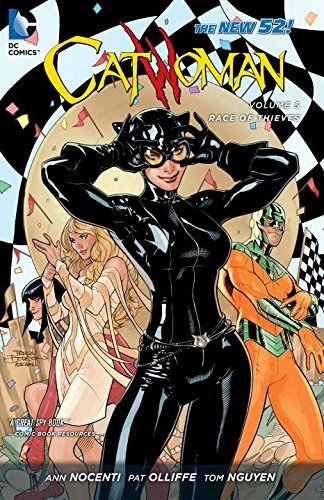 Ann Nocenti Catwoman Vol. 5 Race Of Thieves (the New 52)