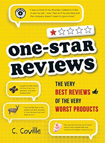 C. Coville One Star Reviews The Very Best Reviews Of The Very Worst Products